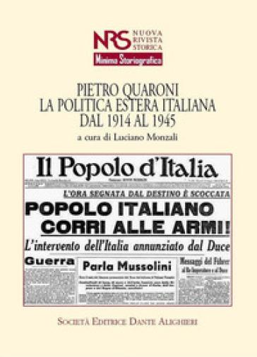 Pietro Quaroni. La politica estera italiana dal 1914 al 1945 - Luciano Monzali |