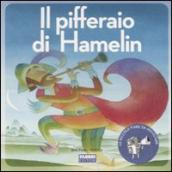Pifferaio di Hamelin. Con CD Audio (Il)