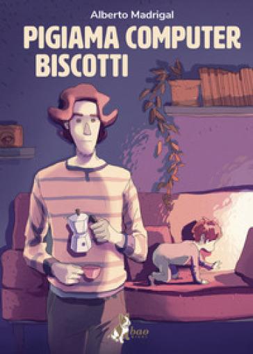 Pigiama computer biscotti - Alberto Madrigal |