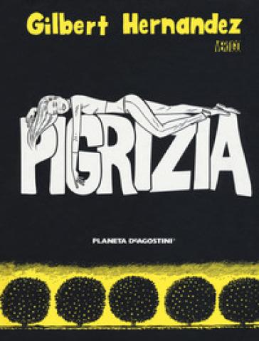 Pigrizia - Gilbert Hernandez | Rochesterscifianimecon.com