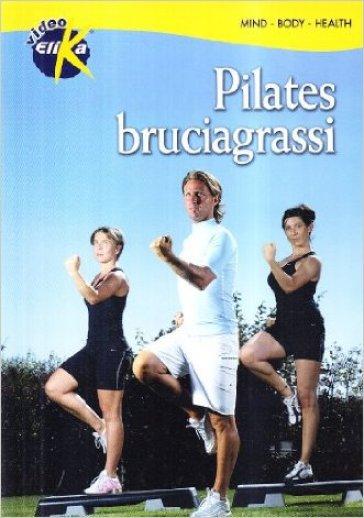 Pilates bruciagrassi per raggiungere e mantenere una buona efficienza fisica. Con DVD - Fabio Memmo |