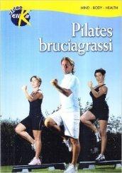 Pilates bruciagrassi per raggiungere e mantenere una buona efficienza fisica. Con DVD