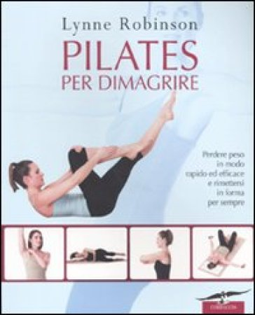 Pilates per dimagrire - Lynne Robinson  