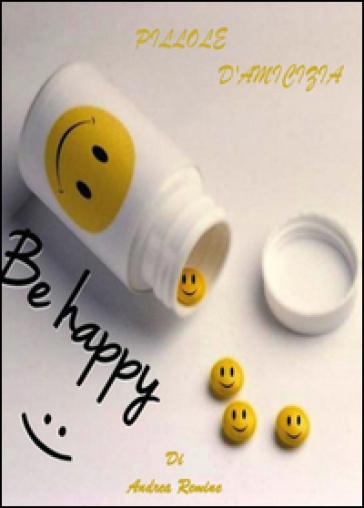 Pillole d'amicizia - Andrea Remine pdf epub