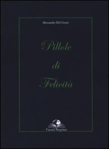 Pillole di felicità - Alessandro Del Genio |