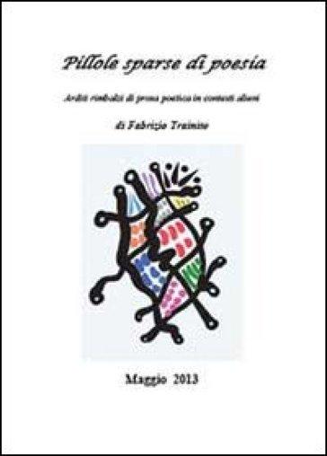 Pillole sparse di poesia - Fabrizio Trainito  