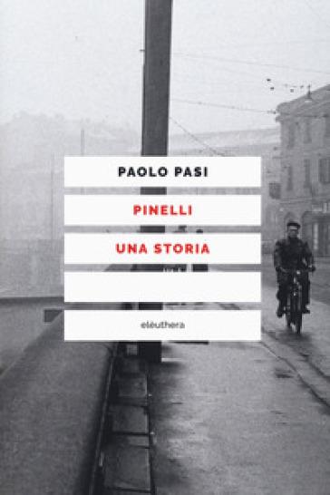 Pinelli una storia - Paolo Pasi |