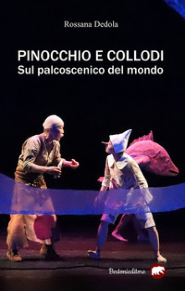 Pinocchio e Collodi sul palcoscenico del mondo - Rossana Dedola | Thecosgala.com