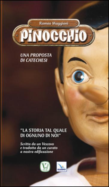 Pinocchio. Proposta di catechesi - Romeo Maggioni | Rochesterscifianimecon.com