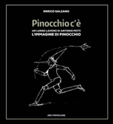 Pinocchio c'è. Un lungo lavoro di Antonio Petti. L'immagine di Pinocchio - Enrico Salzano | Rochesterscifianimecon.com