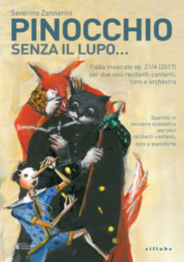 Pinocchio senza il lupo... Fiaba musicale per voce recitante, coro e orchestra - Severino Zannerini | Rochesterscifianimecon.com