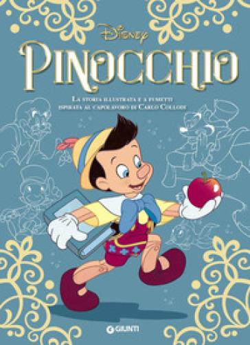 Pinocchio. La storia illustrata e a fumetti ispirata al capolavoro di Carlo Collodi