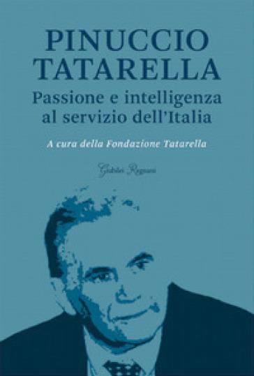 Pinuccio Tatarella. Passione e intelligenza al servizio dell'Italia