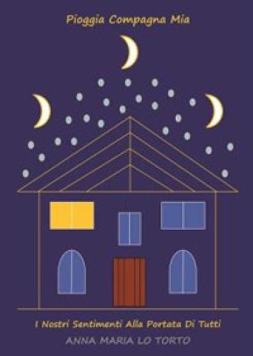 Pioggia compagna mia. I nostri sentimenti alla portata di tutti - Simone Luca Celano pdf epub