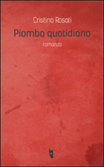 Piombo quotidiano