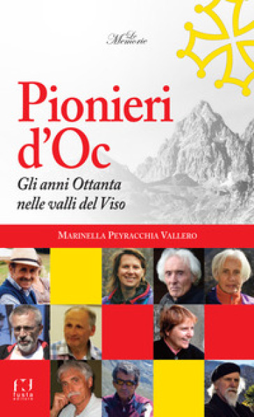 Pionieri d'Oc. Gli anni Ottanta nelle valli del Viso - M. Peyracchia |