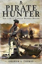 Pirate Hunter: The Life of Captain Woodes Rogers