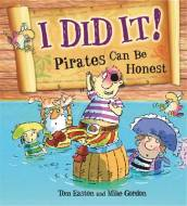 Pirates to the Rescue: I Did It!: Pirates Can Be Honest