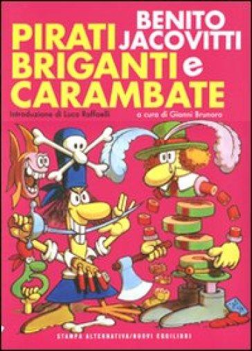 Pirati briganti e carambate - Benito Jacovitti |