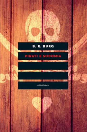 Pirati e sodomia - B. R. Burg pdf epub