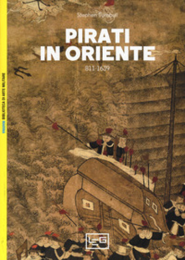 Pirati in Oriente 811-1639 - Stephen Turnbull | Kritjur.org