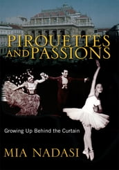 Pirouettes and Passions
