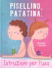 Pisellino, patatina: istruzioni per l'uso. Ediz. a colori - Michael Escoffier