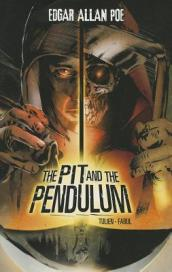 Pit and the Pendulum (Edgar Allan Poe Graphic Novels)