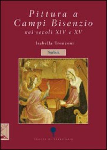 Pittura a Campi Bisenzio tra XIV e XV secolo - Isabella Tronconi |
