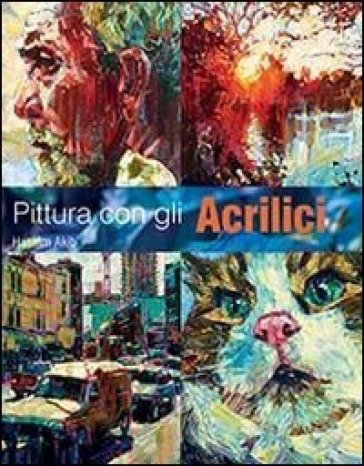 Pittura con gli acrilici - Hashim Akib pdf epub