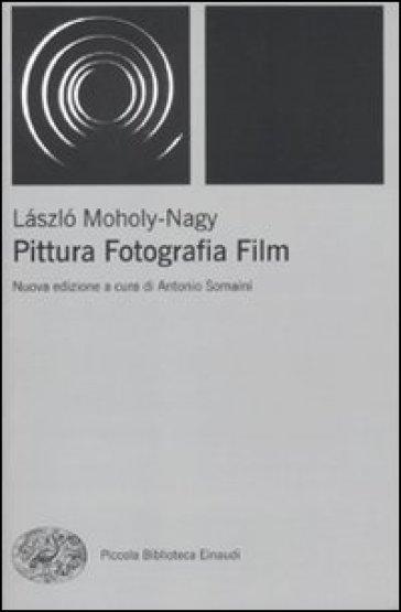 Pittura, fotografia, film - Laszlo Moholy-Nagy | Thecosgala.com