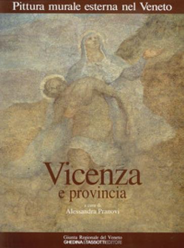 Pittura murale esterna nel Veneto. 4.Vicenza e provincia - Alessandra Pranovi |