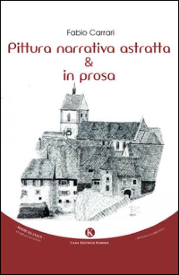Pittura narrativa astratta & in prosa - Fabio Carrari | Kritjur.org