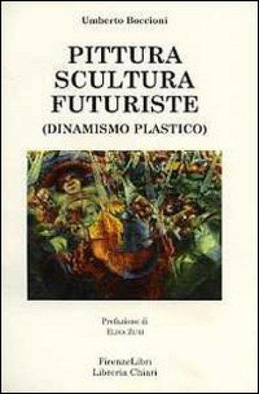 Pittura scultura futuriste (dinamismo plastico) - Umberto Boccioni | Rochesterscifianimecon.com