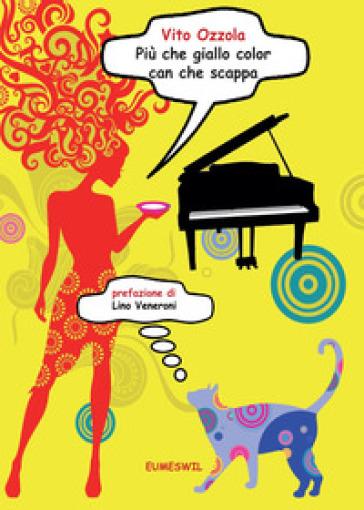 Più che giallo color can che scappa - Vito Ozzola   Kritjur.org