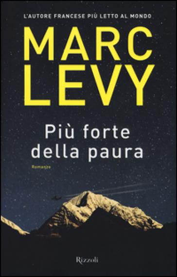 Più forte della paura - Marc Levy |
