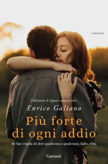 Più forte di ogni addio - Enrico Galiano | Thecosgala.com