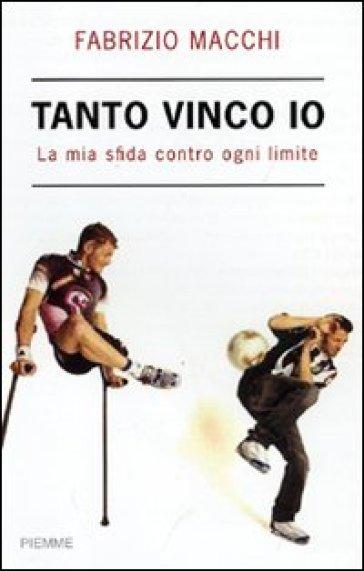 Più forte del male. La mia sfida contro ogni limite - Fabrizio Macchi   Thecosgala.com
