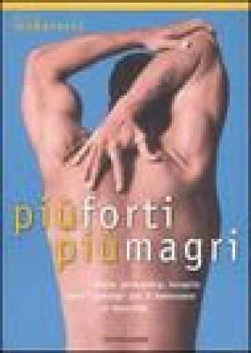 Più forti, più magri. Diete, ginnastica, terapie: tutti i consigli per il benessere al maschile - Maria Makarovic | Rochesterscifianimecon.com