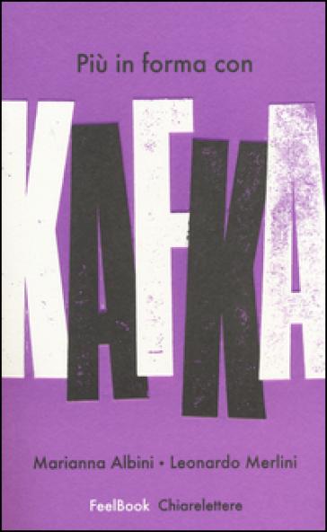 Più in forma con Kafka - Marianna Albini |