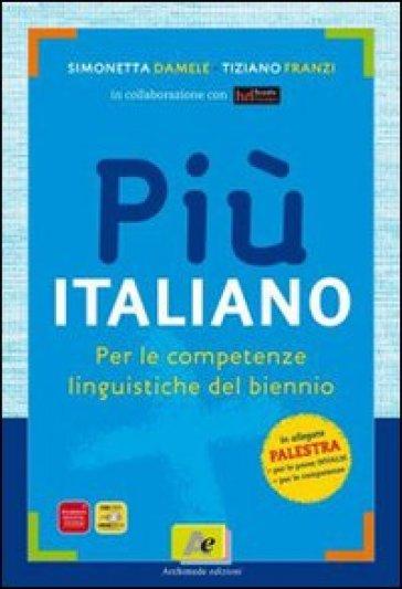 Più italiano. Prove INVALSI. Per le Scuole superiori. Con espansione online - Tiziano Franzi |