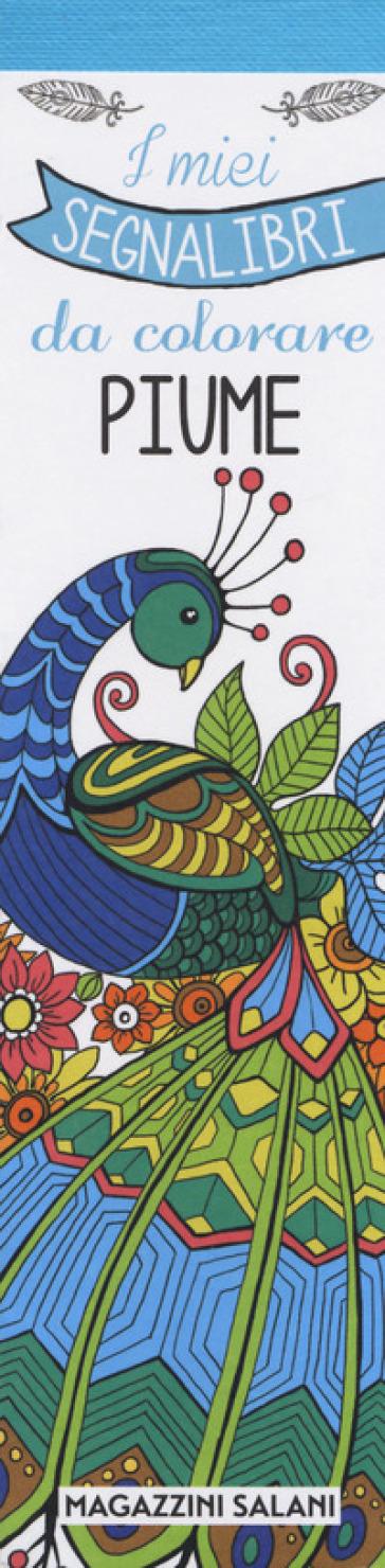 Piume. I miei segnalibri da colorare - Marica Zottino  