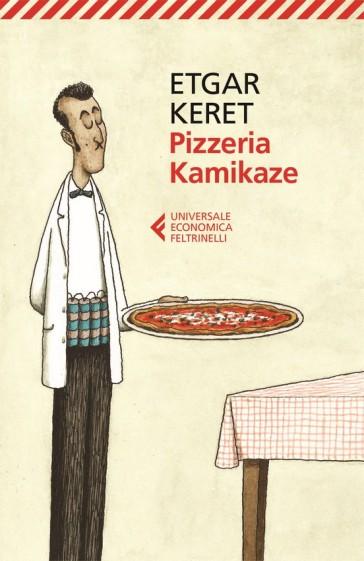 Pizzeria Kamikaze - Etgar Keret pdf epub