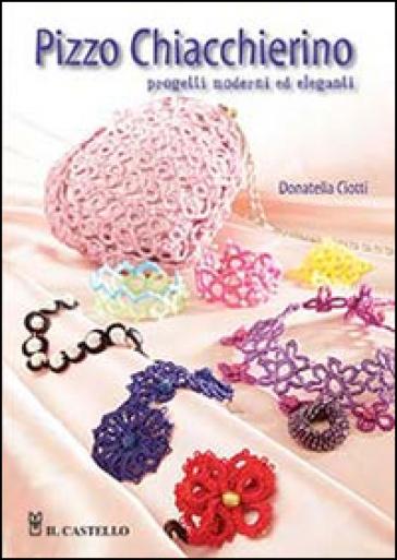Pizzo chiacchierino. Progetti moderni ed eleganti - Donatella Ciotti | Thecosgala.com