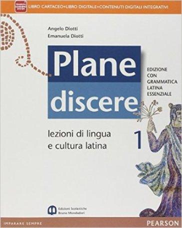 Plane discere. Con Grammatica latina essenziale. Per i Licei. Con e-book. Con espansione online. 1. - Angelo Diotti |