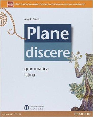 Plane discere. Grammatica. Per i Licei. Con e-book. Con espansione online - Angelo Diotti |