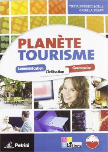 Planète tourisme. Per le Scuole superiori. Con espansione online - Teresa Boella |