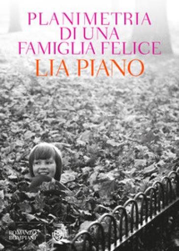 Planimetria di una famiglia felice - Lia Piano   Rochesterscifianimecon.com