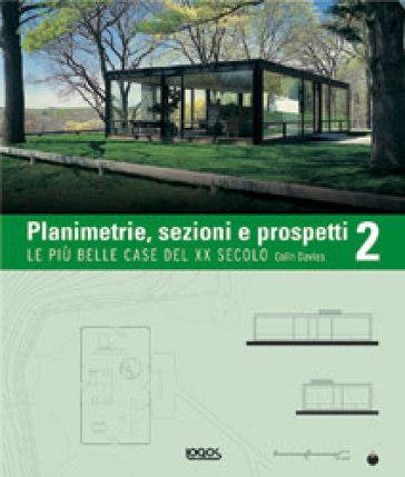 planimetrie sezioni e prospetti 2 le pi belle case del
