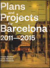 Plans and project for Barcelona 2011-2015
